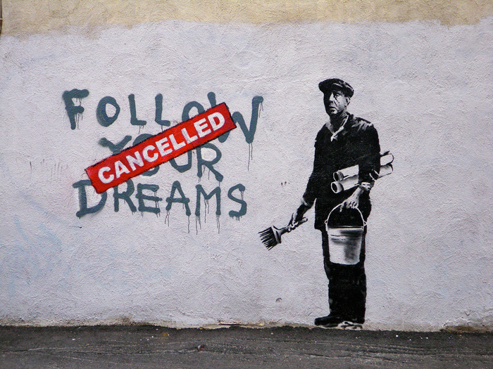Bansky-Follow-your-dreams-cancelled