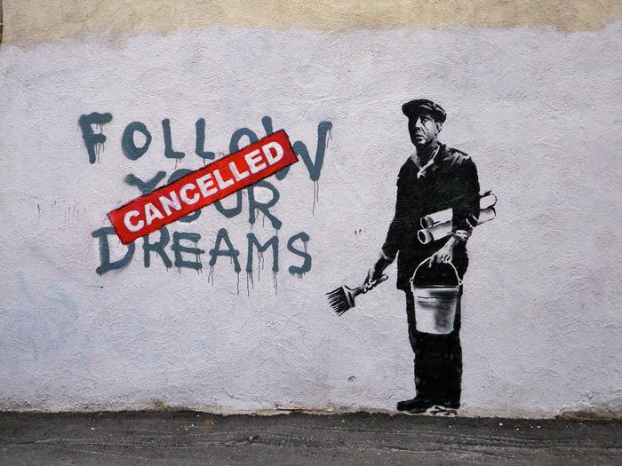 Bansky-Follow-your-dreams-cancelled